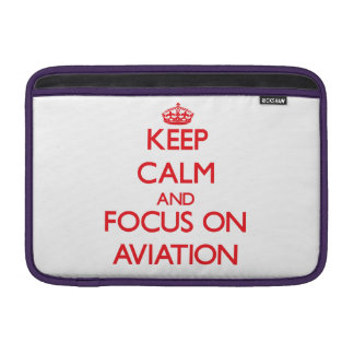 Keep calm and focus on AVIATION MacBook Sleeves