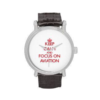 Keep calm and focus on AVIATION Watches