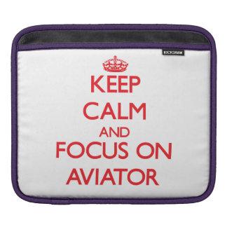 Keep calm and focus on AVIATOR iPad Sleeve