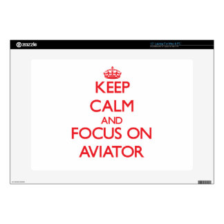 "Keep calm and focus on AVIATOR Skin For 15"" Laptop"