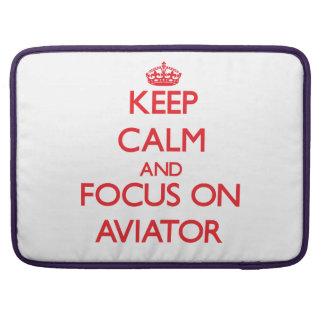 Keep calm and focus on AVIATOR Sleeve For MacBooks