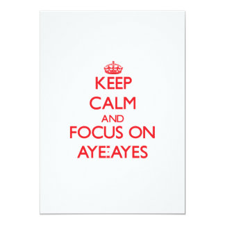 Keep calm and focus on Aye-Ayes 5x7 Paper Invitation Card