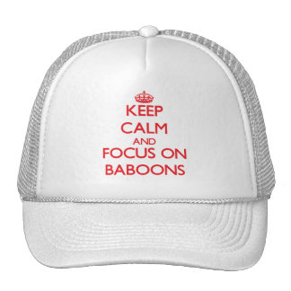 Keep calm and focus on Baboons Hat