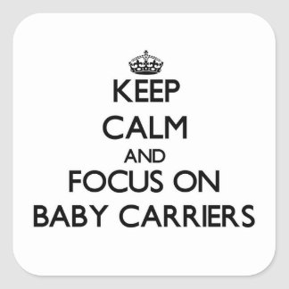 Keep Calm and focus on Baby Carriers Stickers