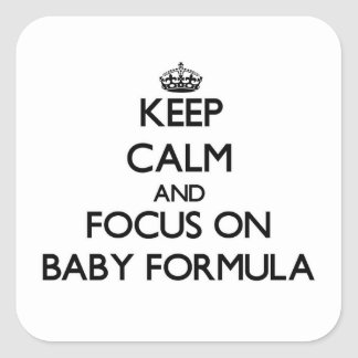 Keep Calm and focus on Baby Formula Sticker