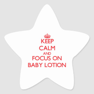 Keep Calm and focus on Baby Lotion Star Sticker