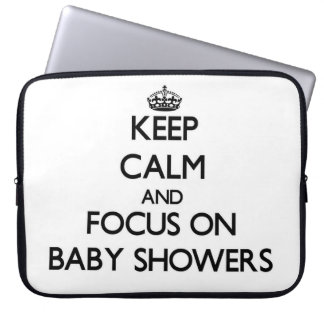 Keep Calm and focus on Baby Showers Laptop Sleeves