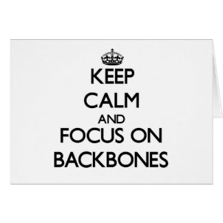 Keep Calm and focus on Backbones Greeting Cards