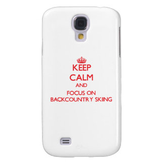Keep calm and focus on Backcountry Skiing Samsung Galaxy S4 Covers