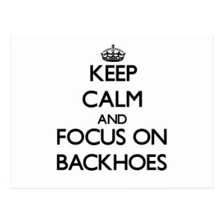 Keep Calm and focus on Backhoes Post Card