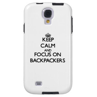 Keep Calm and focus on Backpackers Galaxy S4 Case