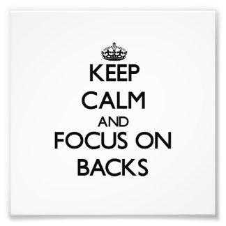 Keep Calm and focus on Backs Photo Print