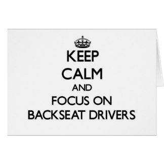 Keep Calm and focus on Backseat Drivers Cards