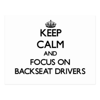 Keep Calm and focus on Backseat Drivers Postcard