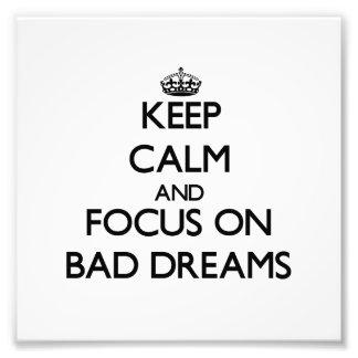 Keep Calm and focus on Bad Dreams Photograph