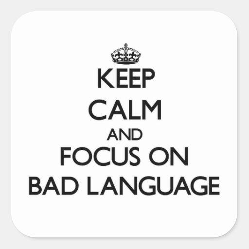 Keep Calm and focus on Bad Language Sticker
