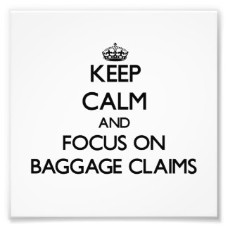 Keep Calm and focus on Baggage Claims Photo Print