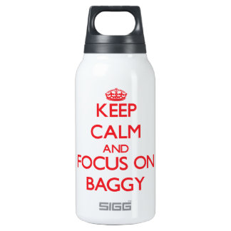 Keep Calm and focus on Baggy 10 Oz Insulated SIGG Thermos Water Bottle