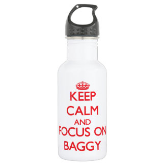 Keep Calm and focus on Baggy 18oz Water Bottle