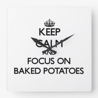 Keep Calm and focus on Baked Potatoes Wall Clock