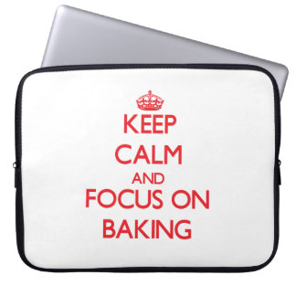 Keep Calm and focus on Baking Laptop Computer Sleeve