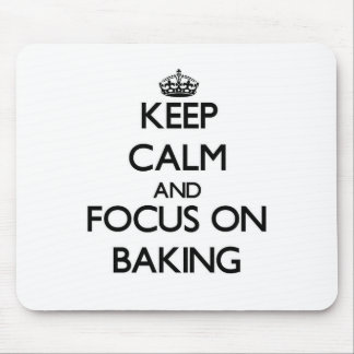 Keep Calm and focus on Baking Mouse Pad