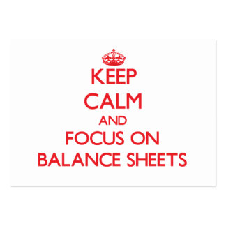 Keep Calm and focus on Balance Sheets Business Card Templates