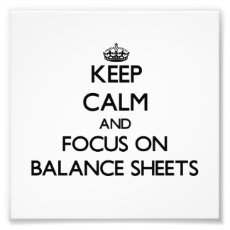 Keep Calm and focus on Balance Sheets Photograph