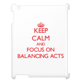 Keep Calm and focus on Balancing Acts Case For The iPad 2 3 4