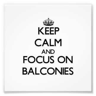 Keep Calm and focus on Balconies Photo