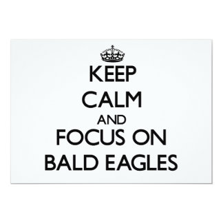 Keep Calm and focus on Bald Eagles 5x7 Paper Invitation Card