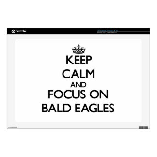 """Keep Calm and focus on Bald Eagles Decal For 17"""" Laptop"""