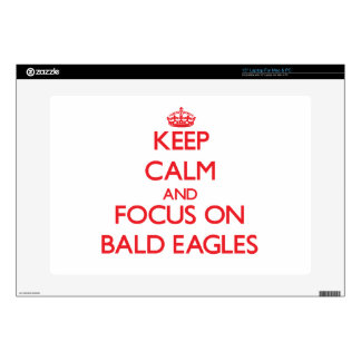 """Keep Calm and focus on Bald Eagles Decal For 15"""" Laptop"""