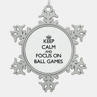 Keep Calm and focus on Ball Games Snowflake Pewter Christmas Ornament