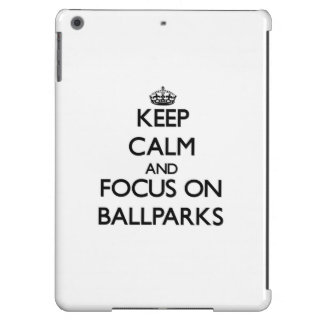 Keep Calm and focus on Ballparks iPad Air Cover