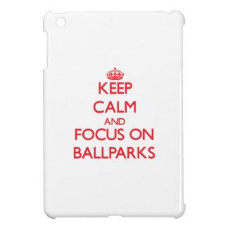 Keep Calm and focus on Ballparks Case For The iPad Mini