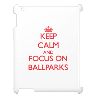 Keep Calm and focus on Ballparks iPad Cover