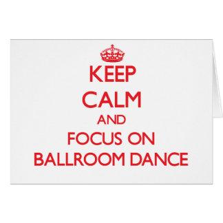 Keep calm and focus on Ballroom Dance Greeting Card