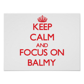 Keep Calm and focus on Balmy Posters