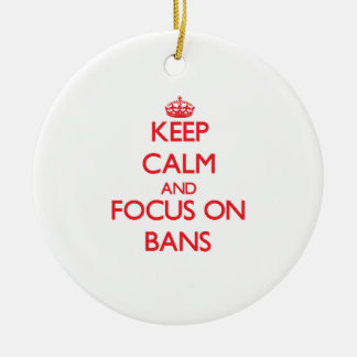Keep Calm and focus on Bans Christmas Tree Ornaments