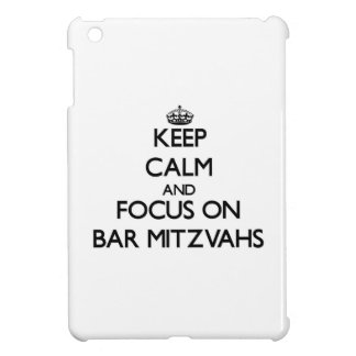 Keep Calm and focus on Bar Mitzvahs Cover For The iPad Mini