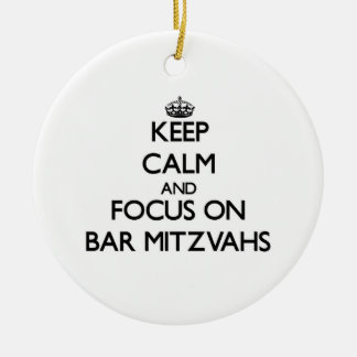 Keep Calm and focus on Bar Mitzvahs Christmas Ornament