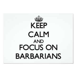 Keep Calm and focus on Barbarians 5x7 Paper Invitation Card