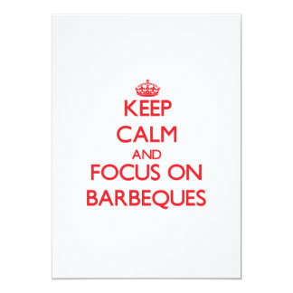 Keep Calm and focus on Barbeques 5x7 Paper Invitation Card
