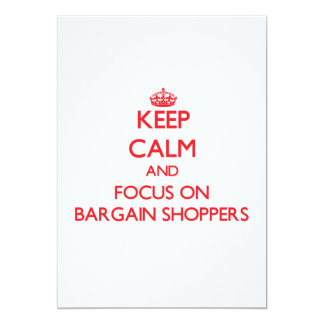 Keep Calm and focus on Bargain Shoppers 5x7 Paper Invitation Card