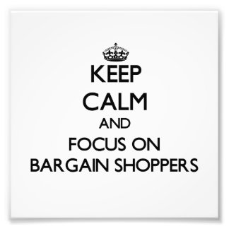 Keep Calm and focus on Bargain Shoppers Photo