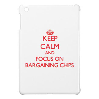 Keep Calm and focus on Bargaining Chips Case For The iPad Mini