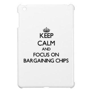 Keep Calm and focus on Bargaining Chips iPad Mini Case