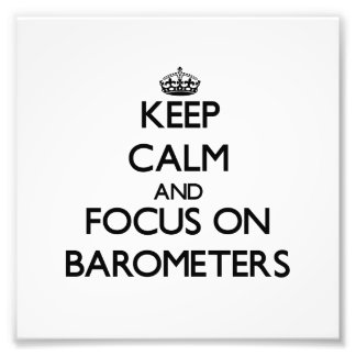 Keep Calm and focus on Barometers Photo