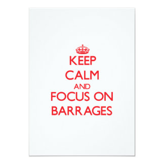 Keep Calm and focus on Barrages 5x7 Paper Invitation Card